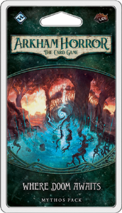 Arkham Horror : The Card Game  Where Doom Awaits Mythos Pack